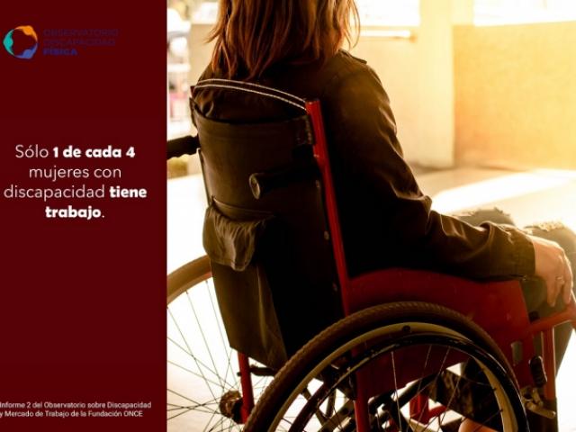 Sólo 1 de cada 4 mujeres con discapacidad tiene trabajo.