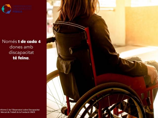 Només 1 de cada 4 dones amb discapacitat té feina.
